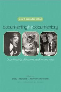 Documenting the Documentary: Close Readings of Documentary Film and Video, New and Expanded Edition | Edited by Barry Keith Grant and Jeannette Sloniowski | Wayne State University Press
