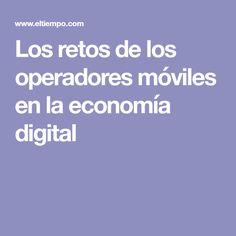 Los retos de los operadores móviles en la economía digital