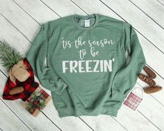 Tis the Season to be Freezing Sweatshirt Cold I am Cold Tis the Season Sweatshirt - Humor shirts - Ideas of Humor Shirts - Tis the Season to be Freezing Sweatshirt Cold I am Cold Tis Winter Shirts, Fall Shirts, Cute Shirts, Funny Shirts, Grinch, Looks Style, My Style, Funny Christmas Shirts, Christmas Humor