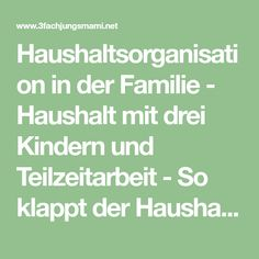 Haushaltsorganisation in der Familie - Haushalt mit drei Kindern und Teilzeitarbeit - So klappt der Haushalt bei uns in der Familie