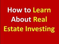 How to learn about real estate investing! Where to start and what to do is the main concern for most real estate investors. https://www.youtube.com/watch?v=IFKE7GtF9Cc