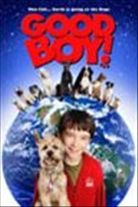Good Boy! (2003). [PG] 87 mins. Starring: Molly Shannon, Liam Aiken, Kevin Nealon, Matthew Broderick, Delta Burke, Donald Faison, Vanessa Redgrave, Cheech Marin, Brittany Murphy, Carl Reiner and Brittany Moldowan