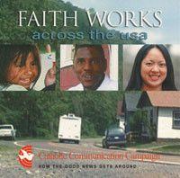 Faith Works: Across the U.S.A by USCCB Publishing | Catholic Shopping .com