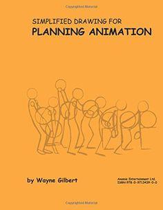 Simplified Drawing for Planning Animation de Wayne Gilbert http://www.amazon.es/dp/097134390X/ref=cm_sw_r_pi_dp_UfW.ub1BK4TTN