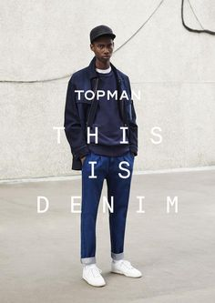 Topman Presents This Is Denim Campaign #indigo #focusonjeans® #FocusTextil