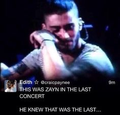 Him at the last concert he attended. He knew he was leaving.. </3 #alwaysinourheartszaynmalik