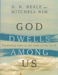 Book Review: God Dwells Among Us by G.K. Beale and Mitchell Kim