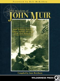The Wisdom of John Muir