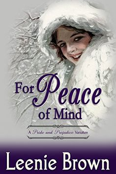 For Peace of Mind: A Pride and Prejudice Variation (Darcy and. A Pride and Prejudice Variations Collection Book Got Books, Books To Read, Pride And Prejudice, Jane Austen, Peace Of Mind, Book Recommendations, Book Worms, Fiction, Mindfulness