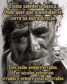 Charles Bukowski, I Ching, Sentences, Mindfulness, Thoughts, Celebrities, Quotes, Feelings, Life Motivation