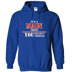 It's a MAIN Thing, You Wouldn't Understand T Shirts, Hoodies. Check price ==►…