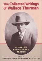 The Collected Writings Of Wallace Thurman: A Harlem Renaissance Reader: Wallace Thurman; Amritjit Singh; Daniel M Scott