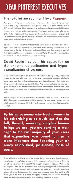 My response to Pinterest's decision to hire David Rubin, the man behind the incredibly sexist Axe bodyspray advertisements, as brand manager.  Please repin if you find this frustrating as well. - Letty Limbach