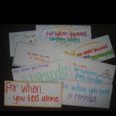 """Letters to give to your boyfriend to remind them of how much they mean to you, start them off with """"for when you need...."""""""