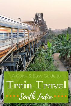 A Quick & Easy Guide to Train Travel in South India | One of the easiest ways to get around South India is by train. Not only is it safe and scenic, it's also a great way to meet the locals while on your way to the next destination. Click to read my quick guide on everything you need to know or pin it and save it for later. | India Travel Tips | Train Travel | Overland Travel