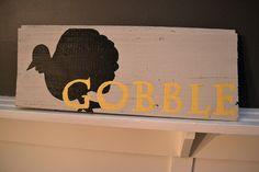 Gobble Turkey sign by Newlywoodwards