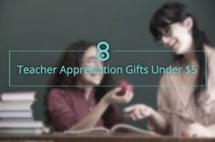 8 Great Teacher Appreciation Gifts for $5 or Less