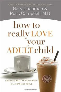 Best Books on Parenting Adult Children: Find books on parenting adult children to help you deal with adult children's decisions and with boomerang children. #almostemptynest #adultchildren Healthy Relationship Tips, Relationship Challenge, Ending A Relationship, First Year Of Marriage, Happy Marriage, Toxic Relationships, Healthy Relationships, Ross Campbell, Gary Chapman