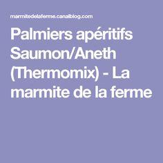 Palmiers apéritifs Saumon/Aneth (Thermomix) - La marmite de la ferme