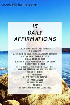 It's important to remember these 15 daily affirmations in order to live a happy, healthy, life. Today is the day you stop negativity and achieve happiness.