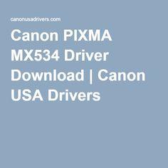 Canon PIXMA MX534 Driver Download | Canon USA Drivers
