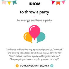 Idiom: to throw a party