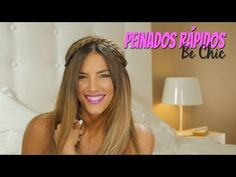PEINADOS RÁPIDOS | BE CHIC - YouTube