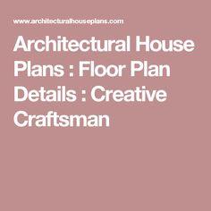Architectural House Plans : Floor Plan Details : Creative Craftsman
