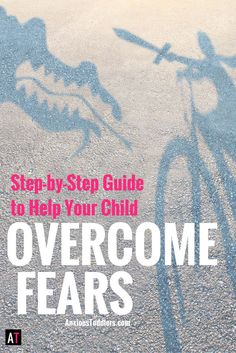 Do you have a child who is deathly afraid of something? Teach your child to overcome fears with this step-by-step guide.