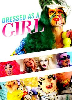 Dressed as a Girl (2015) - Cameras followed seven performers in London's drag club scene for years, from raucous onstage performances through their everyday offstage lives.