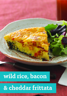 Wild Rice, Bacon & Cheddar Frittata – This quick and yummy frittata recipe is layered with wild rice on the bottom, a creamy bacon and egg middle, and a topping of melted cheddar cheese. Talk about a delicious brunch dish!