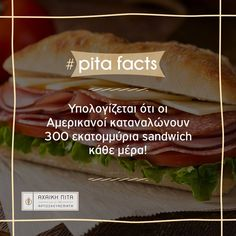 It might seem strange, but Americans eat more than 300 million sandwiches each and every day. #Axaikipita