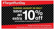Target:  Save an Extra 10% in stores or online Today Only!