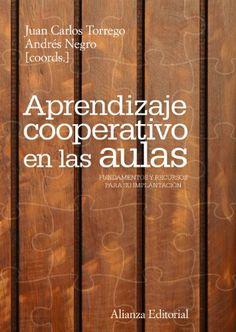 Aprendizaje cooperativo en las aulas: Fundamentos y recursos para su implantación (El Libro Universitario - Manuales)