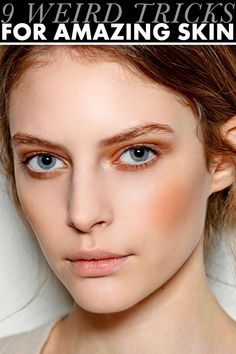 weird tricks for perfect skin
