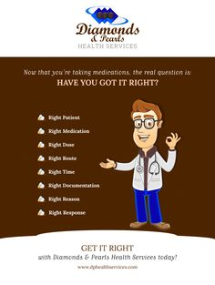 Now that you're taking #medications, the real question is: Have you got it RIGHT?   GET IT RIGHT with #DiamondsAndPearlsHealthServices today!