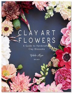 Clay Art Flowers - A Guide to Handcrafted Clay Blossoms is great instructional material for any crafter, home decor and clay flower enthusiast. Categorized by color theme, this colorful and creative p Polymer Clay Mermaid, Polymer Clay Flowers, Clay Projects, Clay Crafts, Flower Artists, Chalkboard Art, Creative Thinking, Clay Beads, Flower Tutorial
