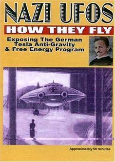 Nazi UFOS -How They Fly- Exposing The Germen Tesla Anti-Gravity & Free Energy Program