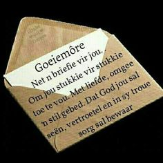 Goeie More, Afrikaans Quotes, Special Quotes, Good Morning Quotes, Cards Against Humanity, Words, Advice, Inspire, Friends