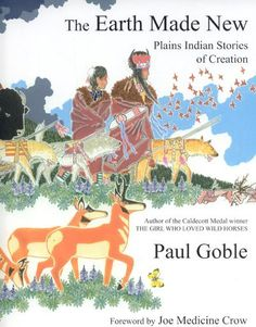 """Read """"The Earth Made New Plains Indian Stories of Creation"""" by Paul Goble available from Rakuten Kobo. This book celebrates the American Indian belief that the cycle of Creation is taking place around us at all times. Native American History, Native American Indians, Native Americans, Plains Indians, Indian Tribes, New Earth, Us History, Children's Literature, First Nations"""