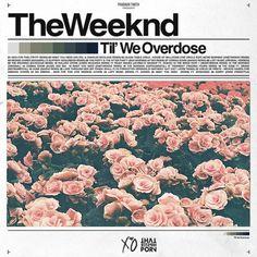 the weeknd album artwork til we overdose