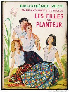 Illustrations : Albert Chazelle, Marie-Antoinette de Miollis - Les filles du planteur - Bibliothèque Verte -  1957 ).