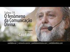 O fenômeno da comunicação divina. Sl 19 - Mensagem Caio Fábio - YouTube