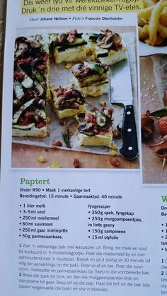 Paptert, Tuis Tydskrif South African Dishes, South African Recipes, Ethnic Recipes, Bbq Ideas, Food Ideas, Afrikaans, Quiches, Tarts, Love Food