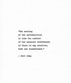 Motivational Quotes For Women Discover Carl Jung Hand Typed Quote Both Are Transformed Philosophy Print Friendship Gift Love Print Romantic Gift Chemistry Print Science Quote Typed Quotes, Poem Quotes, Life Quotes, Laugh Quotes, Timing Quotes, Funny Quotes, Peace Quotes, Nature Quotes, Success Quotes