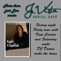 Live music this weekend featuring Kate tonight and DJ Dennis on Saturday.