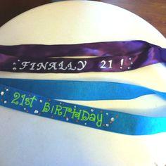 Homemade 21 st birthday sashes