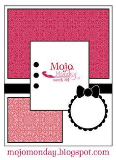 Mojo Monday - The Blog: Mojo Monday Week 84