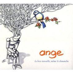Ange – Le bois travaille, même le dimanche (2010)