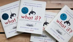 What If: Scientific Answers to Hypothetical Questions - Books